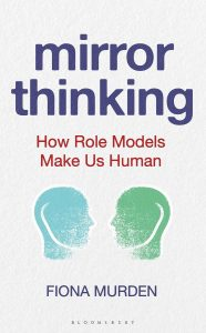 Mirror Thinking: How Role Models Make Us Human front cover