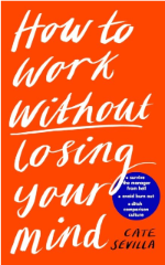 Front cover of How To Work Without Losing Your Mind